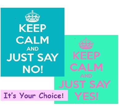 Keep Calm and Say Yes or No